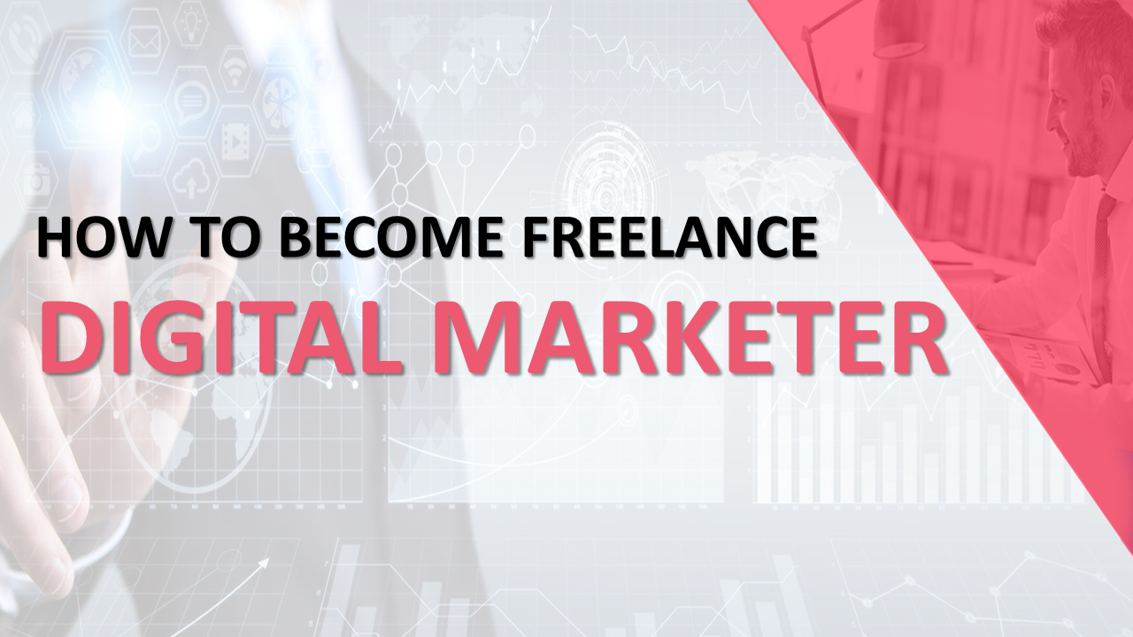 How to become a freelance digital marketer digitalminds.pk
