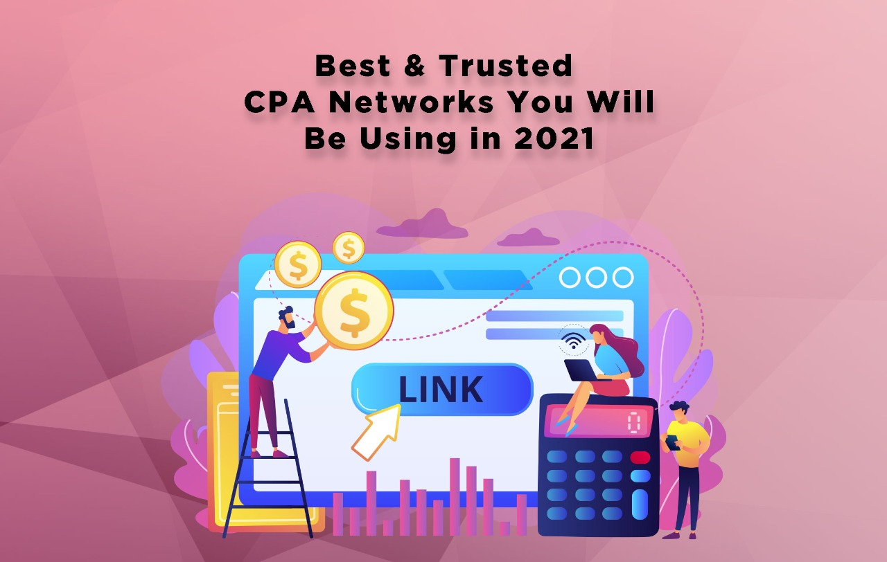 Best & Trusted CPA Networks You Will Be Using in 2021 - Digital Minds Pakistan